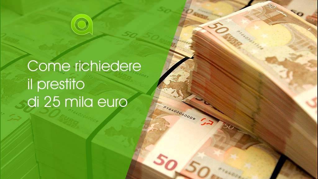 prestito da 25 mila euro